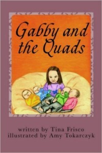 Gabby and the Quads by Tina Frisco