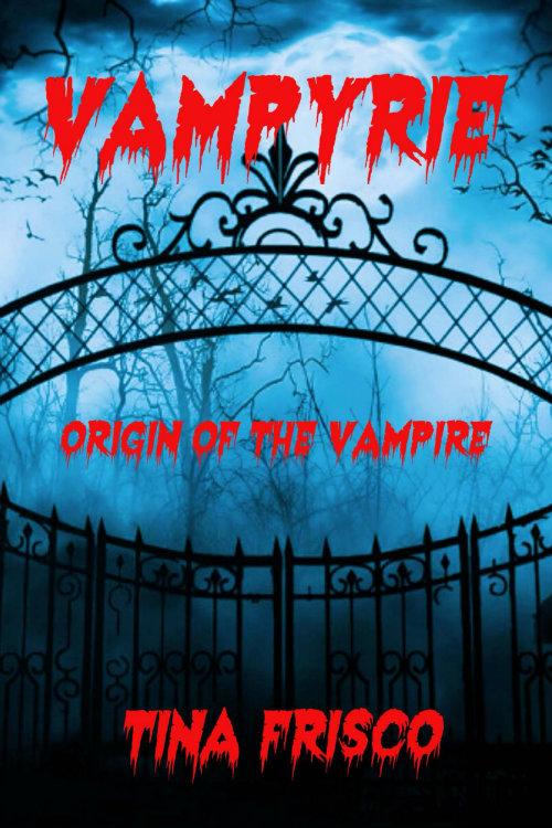Vampyrie by Tina Frisco