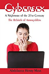 My First Book Shout Out – Cybersex: A Nightmare of the 21st Century – The Rebirth of Armageddon by Abdulazeez Henry Musa.