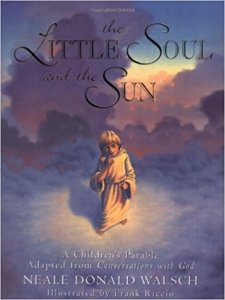 The Little Soul and the Sun by Neale Donald Walsch