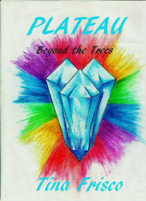 PLATEAU: Beyond the Trees by Tina Frisco