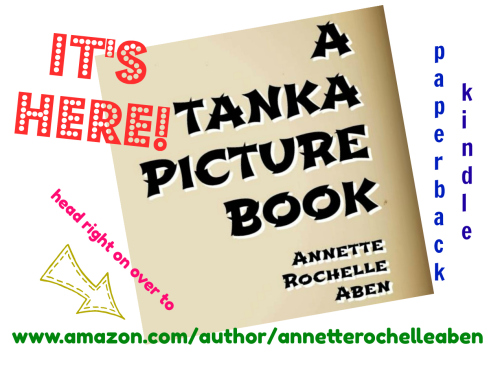 A Tanka Picture Book by Annette Rochelle Aben