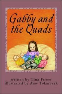 Gabby and the Quads by Tina Friswco