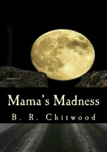Mama's Madness by Billy Ray Chitwood