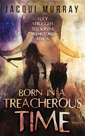 Born in a Treacherous Time by Jacqui Murray